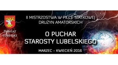 II Mistrzostwa w Piłce Siatkowej drużyn amatorskich o Puchar Starosty Lubelskiego