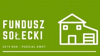 Fundusz sołecki na 2019 rok - podział kwot