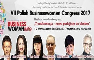 VII POLISH BUSINESSWOMAN CONGRESS: Transformacja - nowe podejście do biznesu