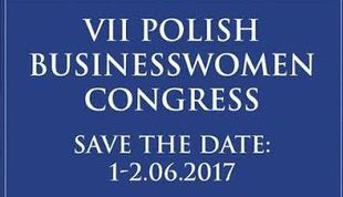 VII POLISH BUSINESSWOMAN CONGRESS: Transformacja - nowe podejście do biznesu