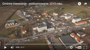 Film podsumowujący gminne inwestycje w roku 2015
