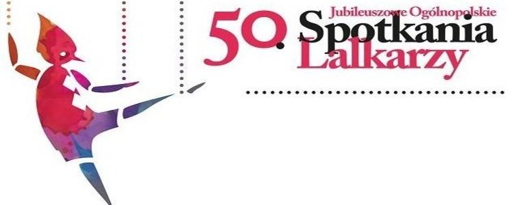 Jubileusz 50. Ogólnopolskich Spotkań Lalkarzy