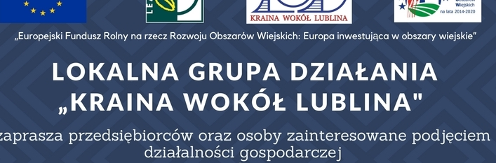"""Spotkanie informacyjne Rozwój przedsiębiorczości na obszarze Lokalnej Grupy Działania """"Kraina wokół Lublina"""""""