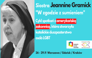 W zgodzie z sumieniem. Osoby LGBT w Kościele katolickim - spotkania z siostrą Gramick