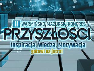 Już drugi raz w Olsztynie Kongres Przyszłości