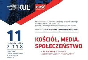 """Konferencja """"Kościół, Media, Społeczeństwo"""" na  20 rocznicę Lubelskiego """"Gościa Niedzielnego"""""""