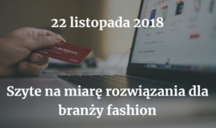 """To już IX edycja konferencji """"Szyte na miarę"""" rozwiązania dla branży fashion!"""