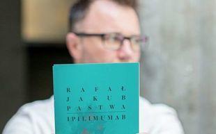 """""""Ipilimumab"""" - nowy tom wierszy Rafała Pastwy"""
