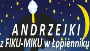 Andrzejki z FIKU-MIKU w Łopienniku, KGW Zaprasza na zabawę Andrzejkową