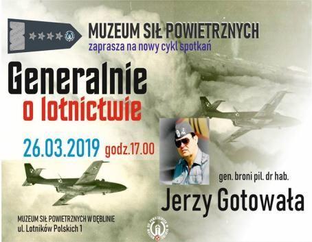 GENERALNIE O LOTNICTWIE. 26.03.2019 - Muzeum Sił Powietrznych w Dęblinie