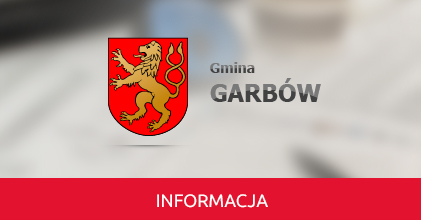 Informacja Wójta Gminy Garbów o wyborze oferentów zakwalifikowanych do realizacji zadań publicznych w 2019 roku