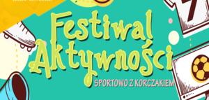 Festiwal Aktywności już w najbliższy piątek!
