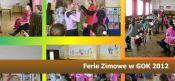 Ferie Zimowe w GOK 2012 - fotorelacja