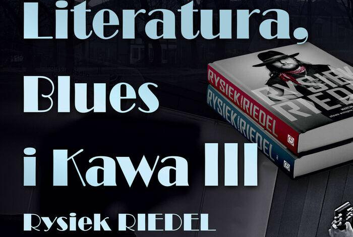Literatura, Blues i Kawa III
