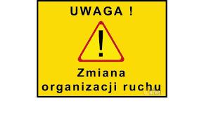 Zmiana organizacji ruchu!