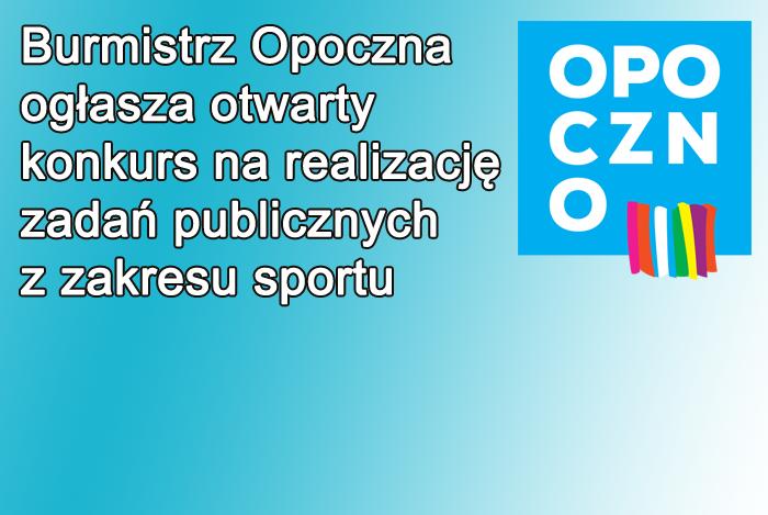 Burmistrz Opoczna ogłasza otwarty konkurs na realizację zadań publicznych z zakresu sportu