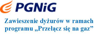 """Zawieszenie dyżurów w ramach programu """"Przełącz się na gaz"""""""