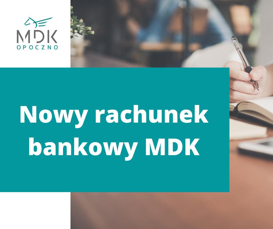 Uwaga, nowy rachunek bankowy MDK!