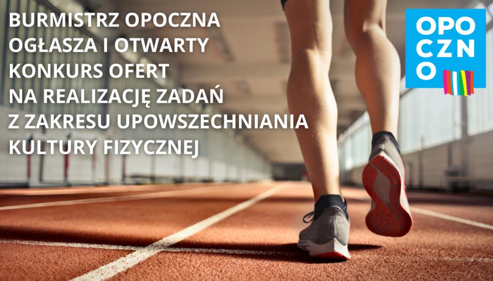 Burmistrz Opoczna ogłasza I otwarty konkurs ofert na realizację zadań z zakresu upowszechniania kultury fizycznej