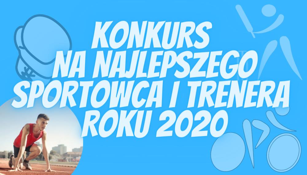 KONKURS NA NAJLEPSZEGO SPORTOWCA I TRENERA ROKU 2020