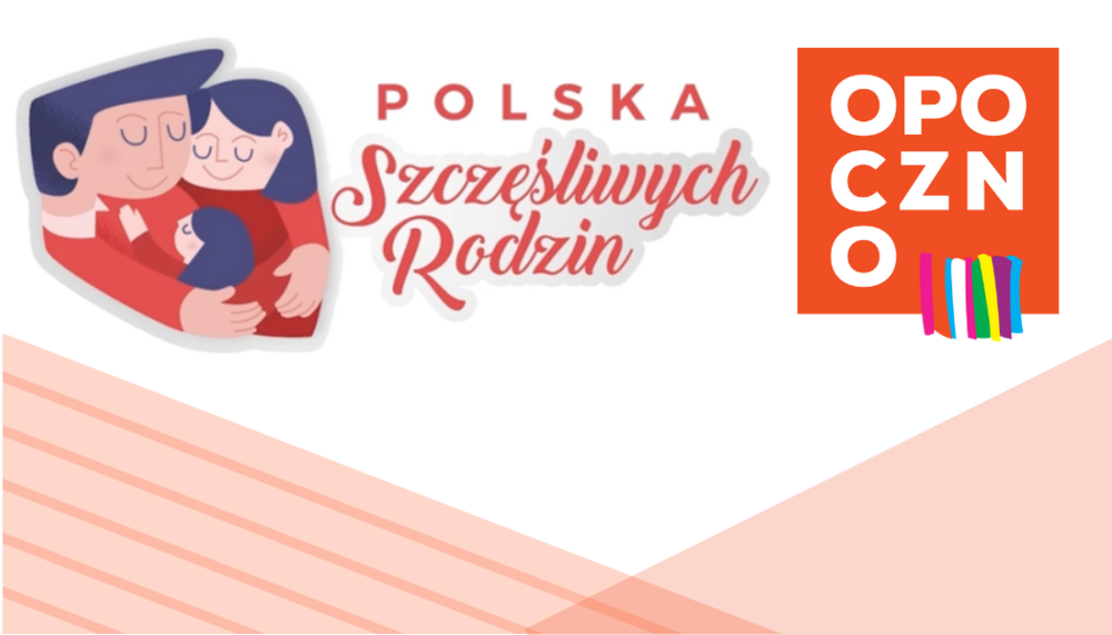 """Gmina Opoczno przystąpiła do udziału w projekcie """"Polska Szczęśliwych Rodzin"""""""