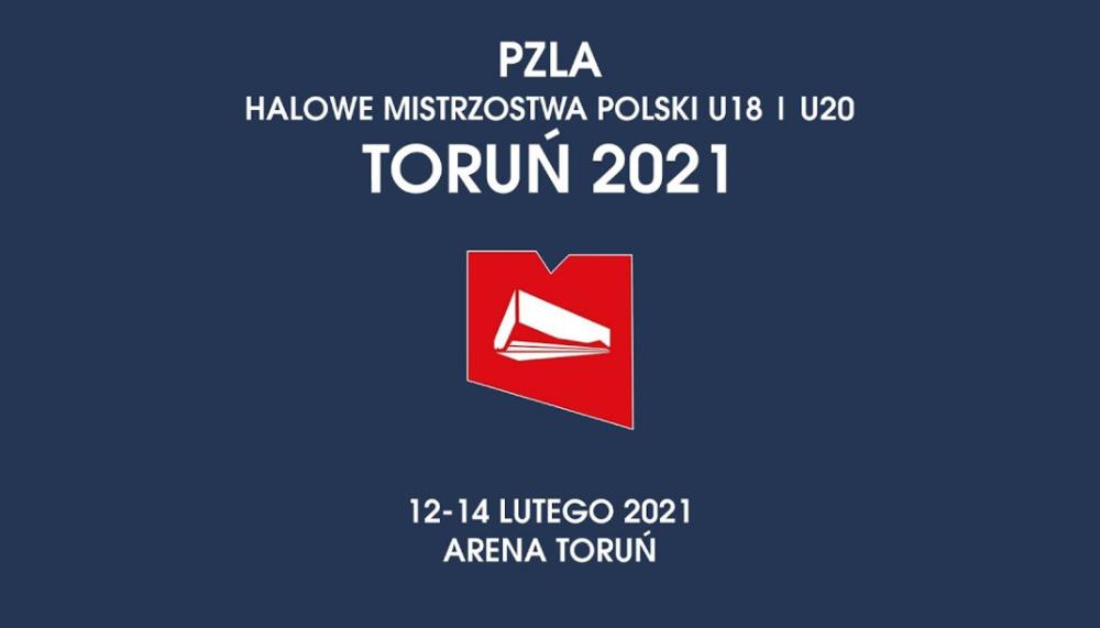 Halowe Mistrzostwa Polski w LA U18 i U20 Toruń 2021