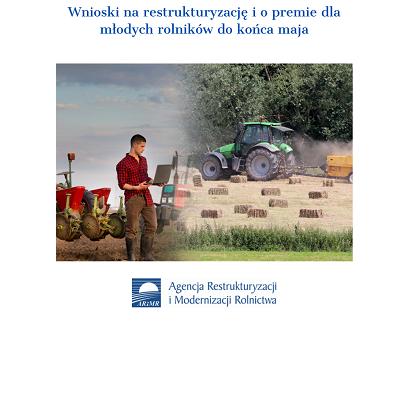 Wnioski na restrukturyzację do końca maja - 150 tys. zł premii dla młodych rolników – ARiMR przyjmuje wnioski