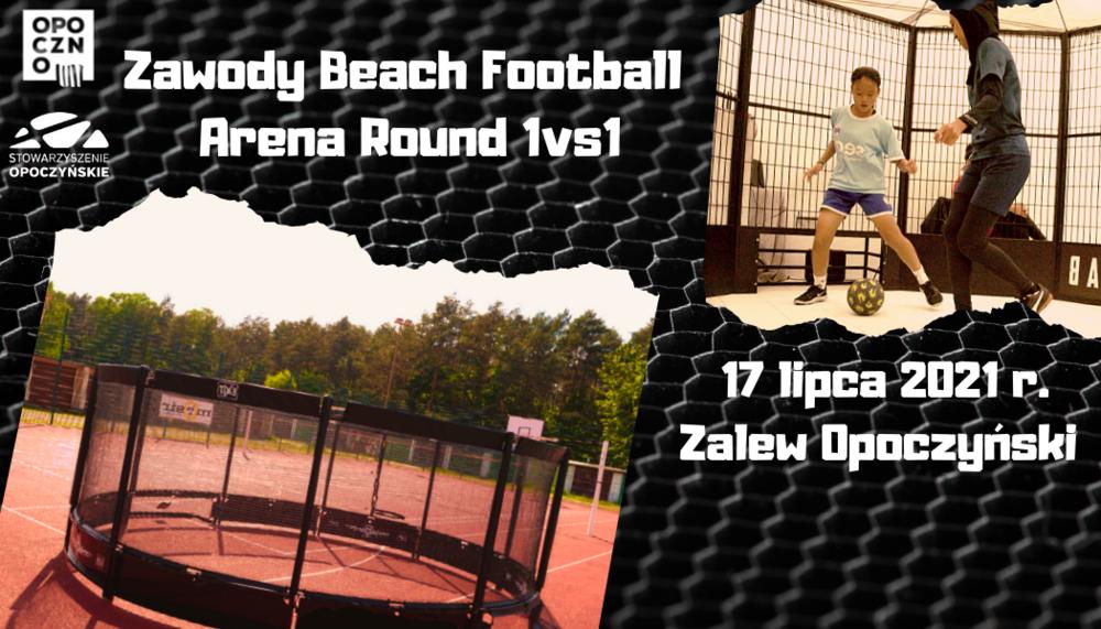 Beach Football Arena Round 1vs1– Opoczno 17.07.2021