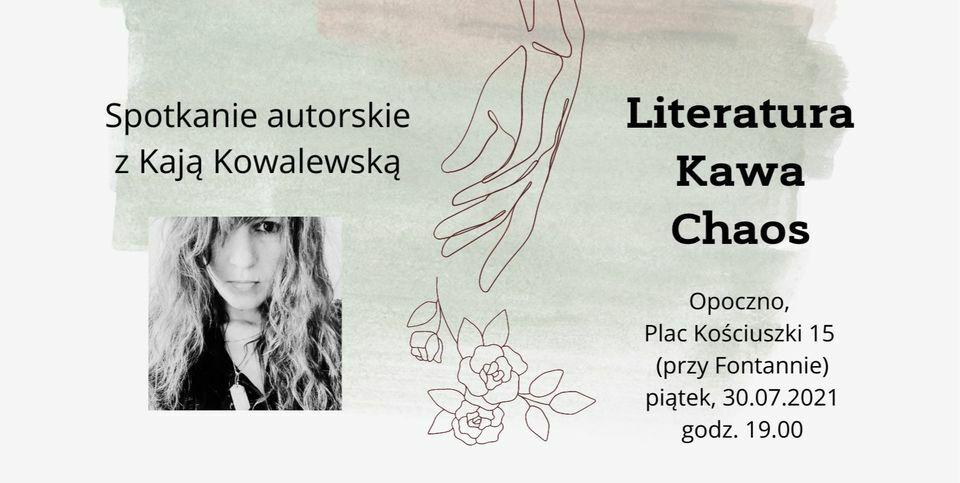 Literatura Kawa Chaos - spotkanie autorskie z Kają Kowalewską