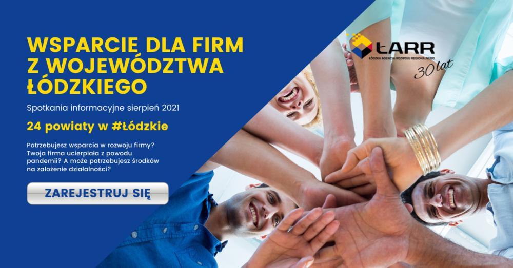 Wsparcie dla firm z województwa łódzkiego - cykl spotkań informacyjnych w 24 powiatach województwa łódzkiego