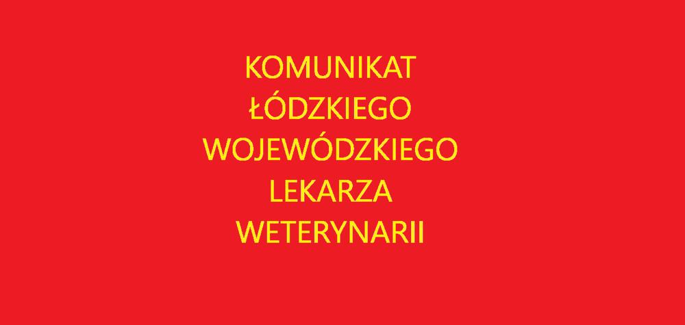 Komunikat Łódzkiego Lekarza Weterynarii