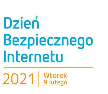 Napis: Dzień Bezpiecznego Internetu 2021 - Wtorek 9 lutego