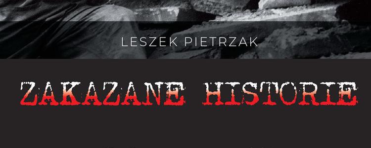 """""""Zakazane historie"""" - spotkanie autorskie z dr Leszkiem Pietrzakiem"""
