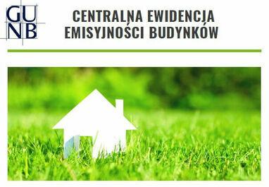 Aktualności dotyczące Centralnej Ewidencji Emisyjności Budynków - nowy obowiązek od 1 lipca 2021r. oraz WZORY DEKLARACJI