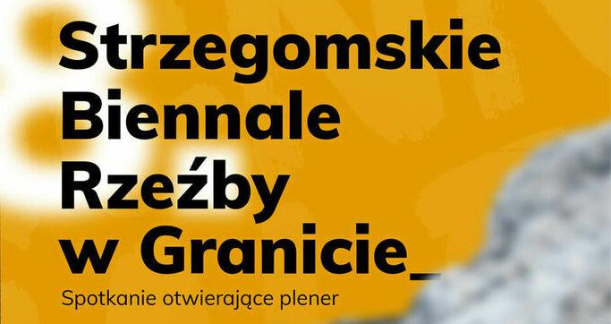 Zapowiedź Strzegomskiego Biennale Rzeźby w Granicie
