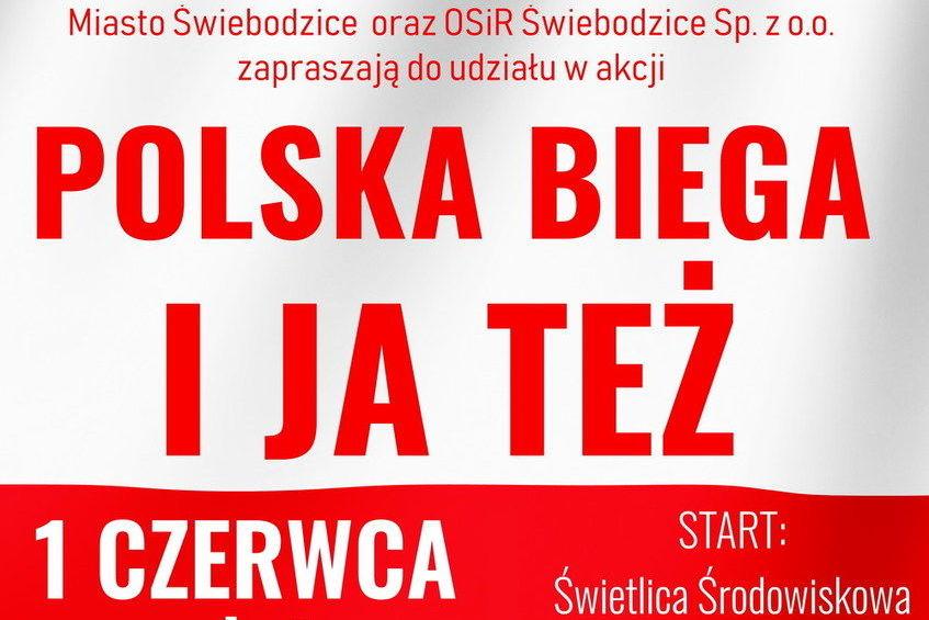 Plakat Miasto Świebodzice oraz OSİR Świebodzice Sp. z o.o. zapraszają do udziału w akcji POLSKA BIEGA I JA TEŻ START: 1 CZERWCA Świetlica Środowiskowa