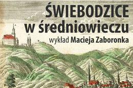 Świebodzice w średniowieczu - wykład Macieja Zaboronka w MDK