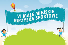 VI Małe Miejskie Igrzyska Sportowe