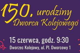 150 urodziny Dworca Kolejowego w Świebodzicach