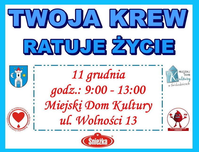 Plakat TWOJA KREW RATUJE ŻYCIE MIEJSKI DOM 11 grudnia godz.: 9:00 - 13:00 Miejski Dom Kultury ! ul. Wolności 13