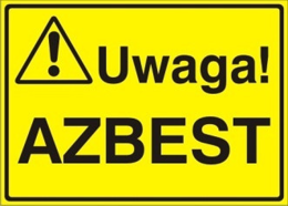 Czarny napis na żółtym tle: Uwaga! Azbest
