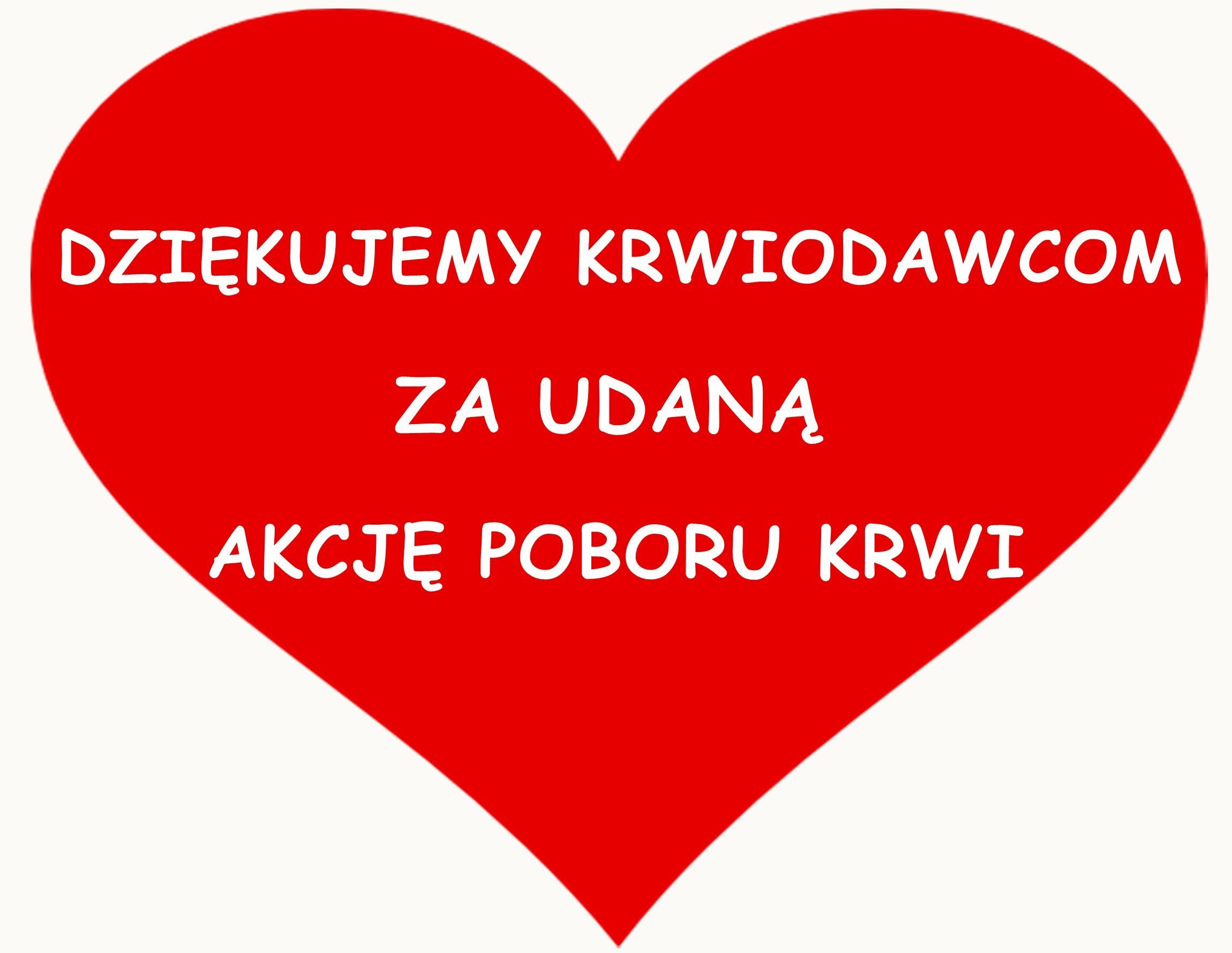 Na czerwonym sercu napis Dziękujemy krwiodawcom za udaną akcję poboru krwi