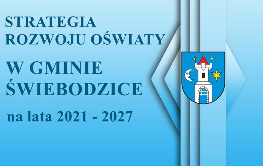 Baner niebieski prostokąt z napisem strategia rozwoju oświaty w Gminie Świebodzice na lata 2021-2027