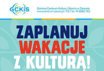 Wakacje z Gminnym Centrum Kultury i Sportu w Żarowie