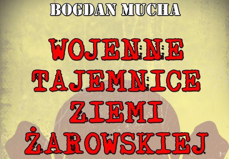 """Książka """"Wojenne Tajemnice Ziemi Żarowskiej"""""""