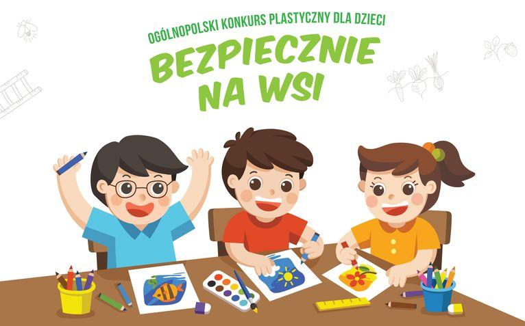 """Konkurs plastyczny dla dzieci """"Bezpiecznie na wsi mamy – od 30 lat z KRUS wypadkom zapobiegamy"""""""
