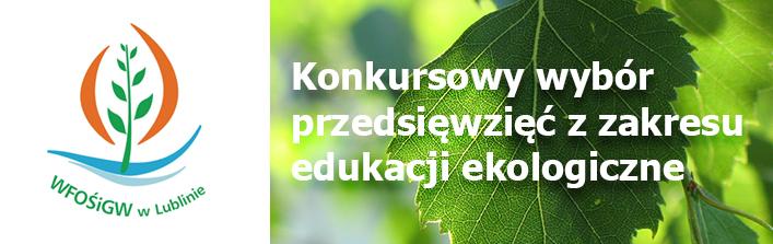 Konkursowy wybór przedsięwzięć z zakresu edukacji ekologicznej -  WFOŚiGW