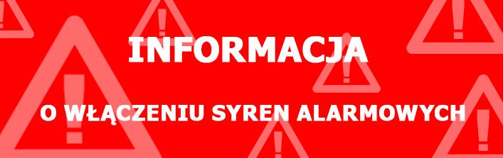 INFORMACJA o włączeniu syren alarmowych w dniu 23 października 2013 r.