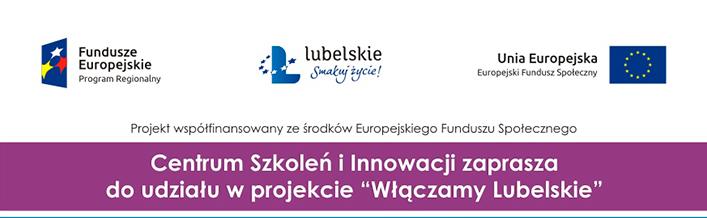 """Centrum Szkoleń i Innowacji zaprasza do udziału w projekcie """"Włączamy Lubelskie"""""""