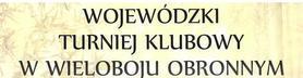 Wojewódzki Turniej Klubowy w Wieloboju Obronnym 2018 - 9 czerwca 2018r godz. 9:30
